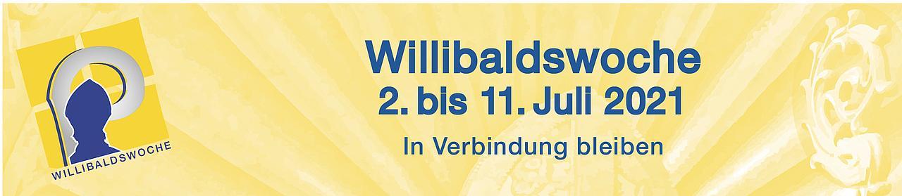 Banner mit Logo der Willibaldswoche, dem Datum 2. bis 11. Juli 2021 und dem Motto